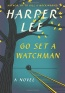 Harper Lee «Go Set a Watchman: A Novel»